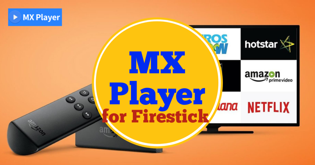 MX Player on Firestick